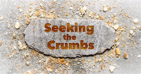 seeking  crumbs