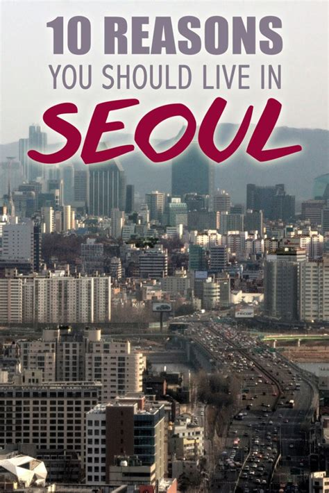 10 Reasons To Move Abroad by 10 Reasons You Should Live In Seoul The Abroad
