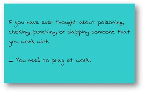 Work Pray prayer at work i want water