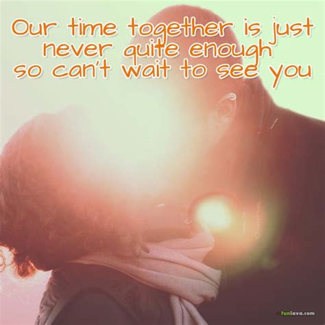 Can T Wait To See You Quotes by Can T Wait To See You Quotes And Sayings
