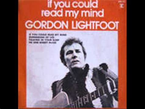gordon lightfoot if you could read my mind gordon lightfoot if you could read my mind youtube