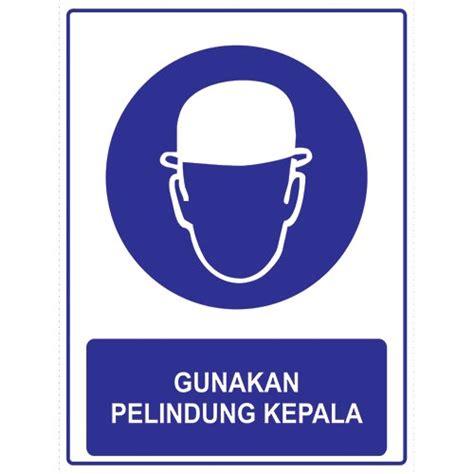 Pelindung Kepala rambu keselamatan quot gunakan pelindung kepala quot pt graha multisarana mesindo machineries