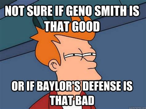 Geno Smith Memes - not sure if geno smith is that good or if baylor s defense