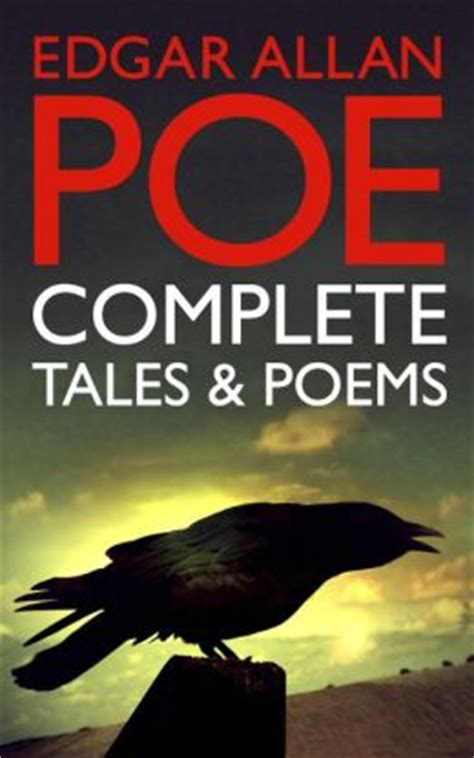 complete poems and tales by edgar allan poe illustrated books edgar allan poe complete tales and poems 100 works