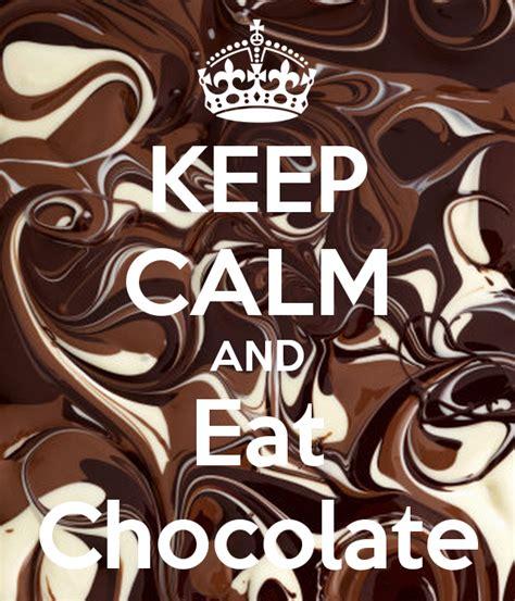 imagenes de keep calm and eat chocolate keep calm and eat chocolate poster sally keep calm o matic