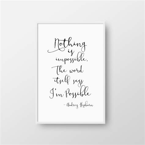 printable audrey hepburn quotes printable audrey hepburn quote nothing is impossible
