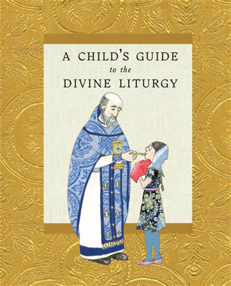 ministry of orthodox liturgical books a child s guide to the liturgy ancient faith store