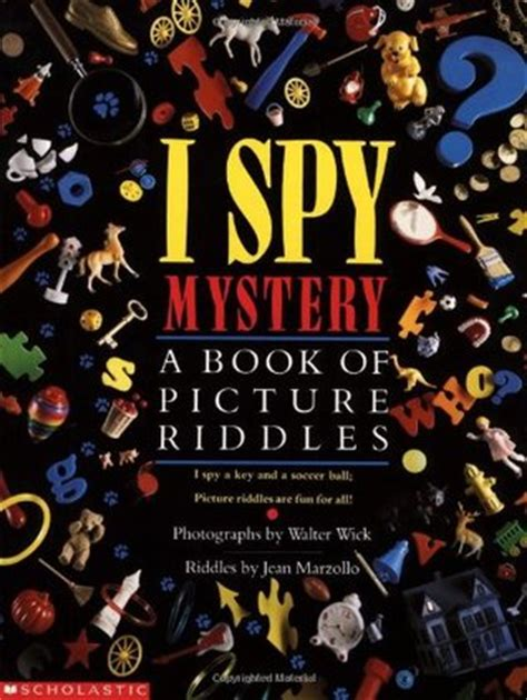 mystery picture book i mystery a book of picture riddles by jean marzollo