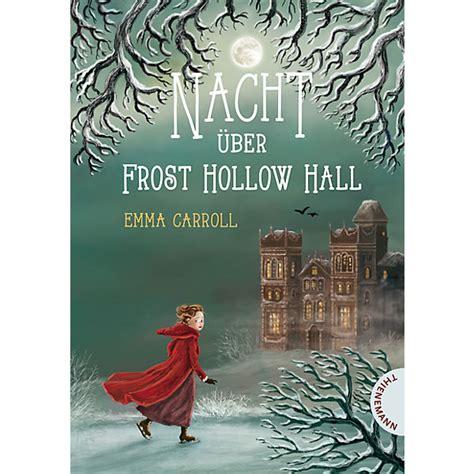 frost hollow hall nacht 252 ber frost hollow hall emma carroll mytoys