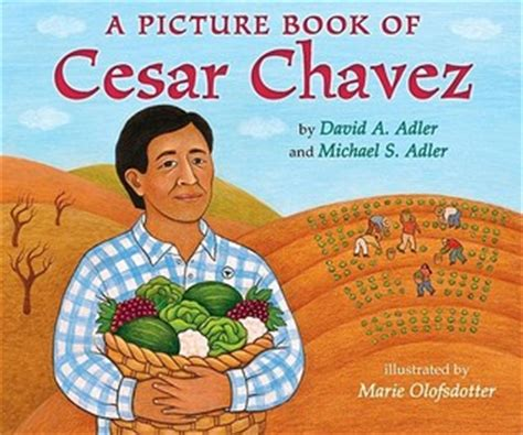 biography picture books a picture book of cesar chavez by david a adler reviews