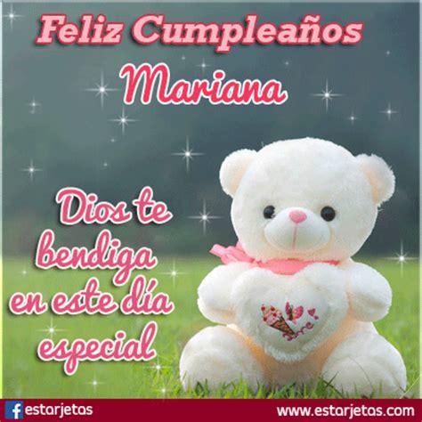imagenes feliz cumpleaños mariana fel 237 z cumplea 241 os mariana im 225 genes gifs de cumplea 241 os