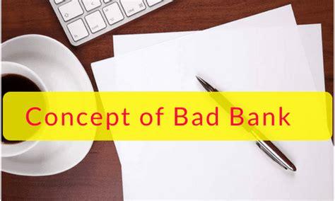 bad bank concept of bad bank csslord