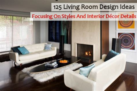 different home design themes 125 living room design ideas focusing on styles and