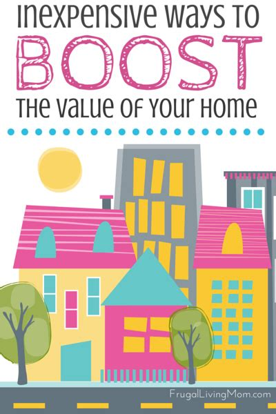 inexpensive ways to boost the value of your home