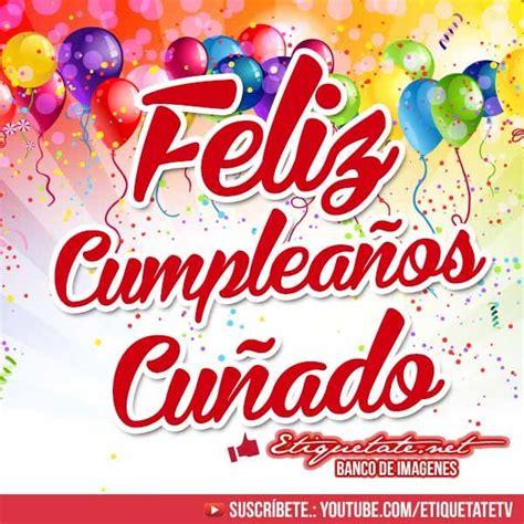 imagenes de happy birthday para un cuñado les 25 meilleures id 233 es concernant feliz cumplea 241 os cu 241 ado