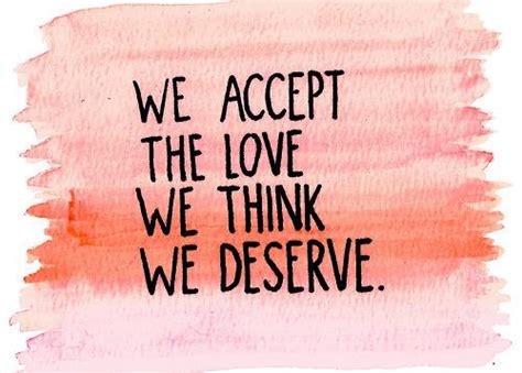 we accept the love we think we deserve tattoo do we accept the we think we deserve a