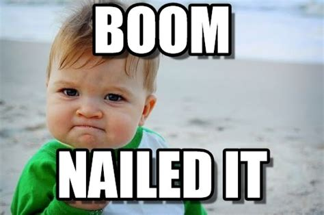 Nailed It Meme - baby nailed it boom on memegen