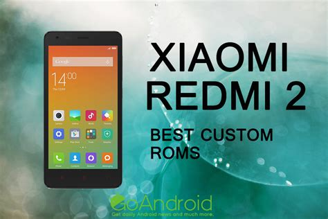 customize themes in redmi 2 best custom roms for redmi 2 in 2017 goandroid