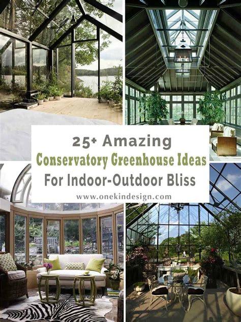 amazing conservatory greenhouse ideas  indoor