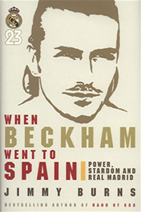 david beckham biography extract when beckham went to spain power stardom real madrid