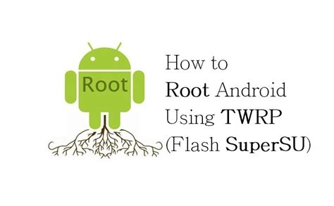 how to jailbreak android how to root android using twrp flash supersu instandroid