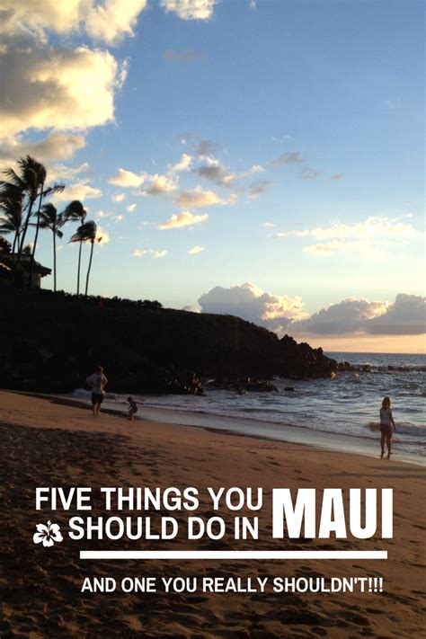things to do on maui five things you should do in maui and one you really