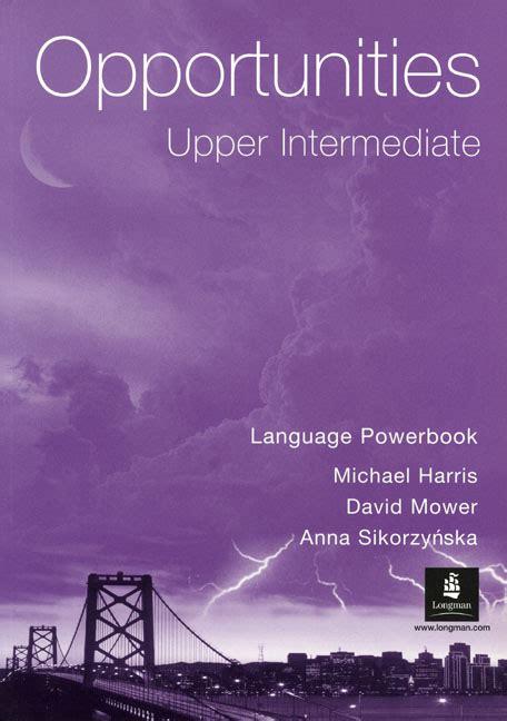 opportunities upper intermediate language powerbook global michael harris david mower