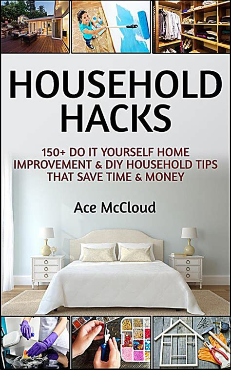 household hacks 150 do it yourself home improvement