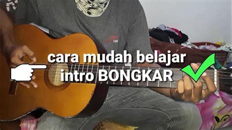 belajar kunci gitar iwan fals bongkar belajar gitar kunci gitar intro lagu iwan fals bongkar