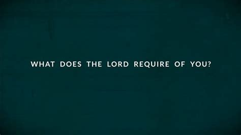 what does what does the lord require of you