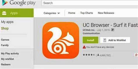 Play Store Browser Uc Browser Hilang Dari Play Store Ini Penyebabnya