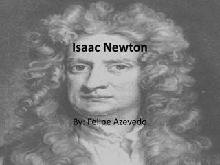 isaac newton biography powerpoint ppt personal life of isaac newton powerpoint