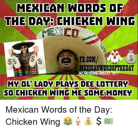 Best Memes Of The Day - 25 best memes about mexican word of the day chicken wing