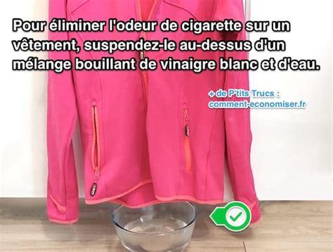Vinaigre Blanc Odeur by Comment 201 Liminer L Odeur De Cigarette Sur Les V 234 Tements