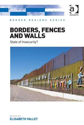 borders fences and walls state of insecurity chaire