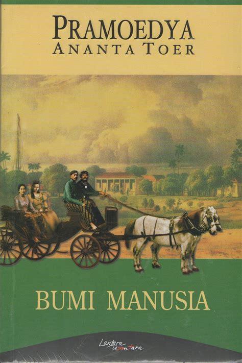Novel Rumah Kaca Pramodya Ananta Toer bumi manusia salah satu karya terbaik pramoedya ananta