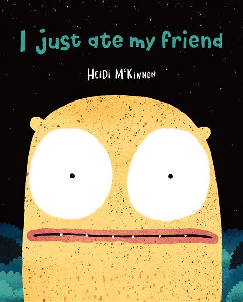 I Just It by I Just Ate My Friend Heidi Mckinnon 9781760294342