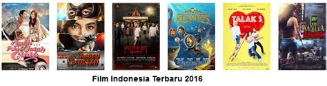 jadwal release film indonesia 2016 film indonesia terbaru 2016 yang siap tayang di bioskop