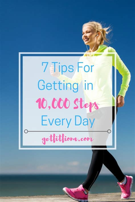 7 Tips On Getting by 7 Tips For Getting In 10 000 Steps Every Day Get Fit Fiona
