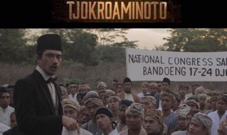 film tentang perjuangan guru mengenal guru bangsa tjokroaminoto yang bukan sekedar