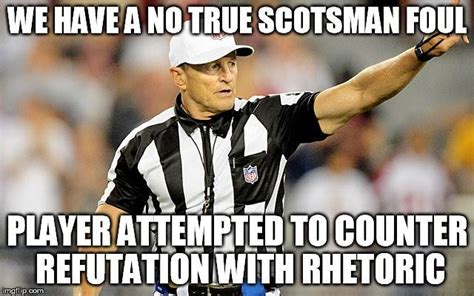 Ed Hochuli Meme - ref blows whistle and throws flags on logical fallacy plays