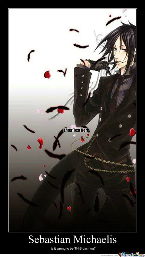 Sebastian Meme - sebastian michaelis demotivational by yukidevil meme center