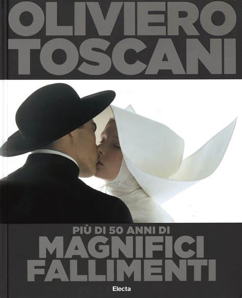 50 years of book pictures a book celebrating 50 years of oliviero toscani s career