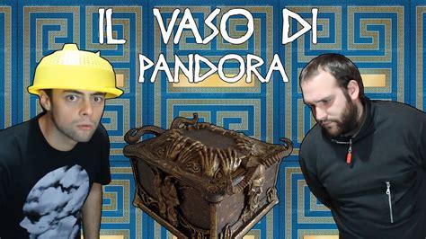 aprire il vaso di pandora comedy station il vaso di pandora