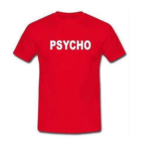 Tshirt Psycho psycho tshirt