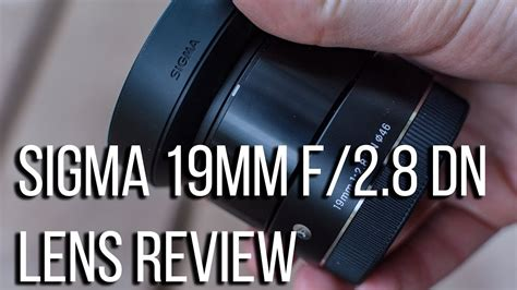 Lensa Sigma Wide Angle 19mm F2 8 sigma 19mm f 2 8 dn lens review the best affordable wide