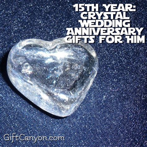 15th Wedding Anniversary What Gift by 15th Year Wedding Anniversary Gifts For Him