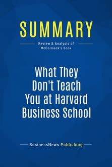 Mba Book List Harvard by What They Don T Teach You At Harvard Business School