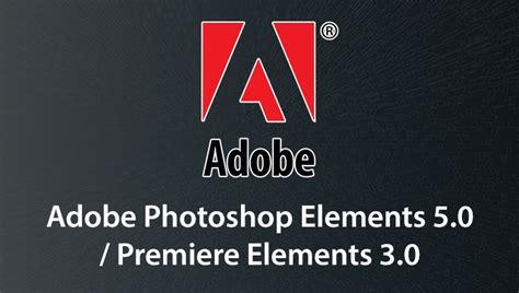 tutorial adobe photoshop elements 5 0 adobe premiere pro cs3