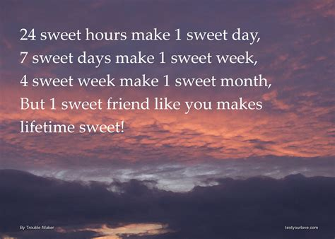 24 sweet hours make 1 sweet day 7 sweet days make 1